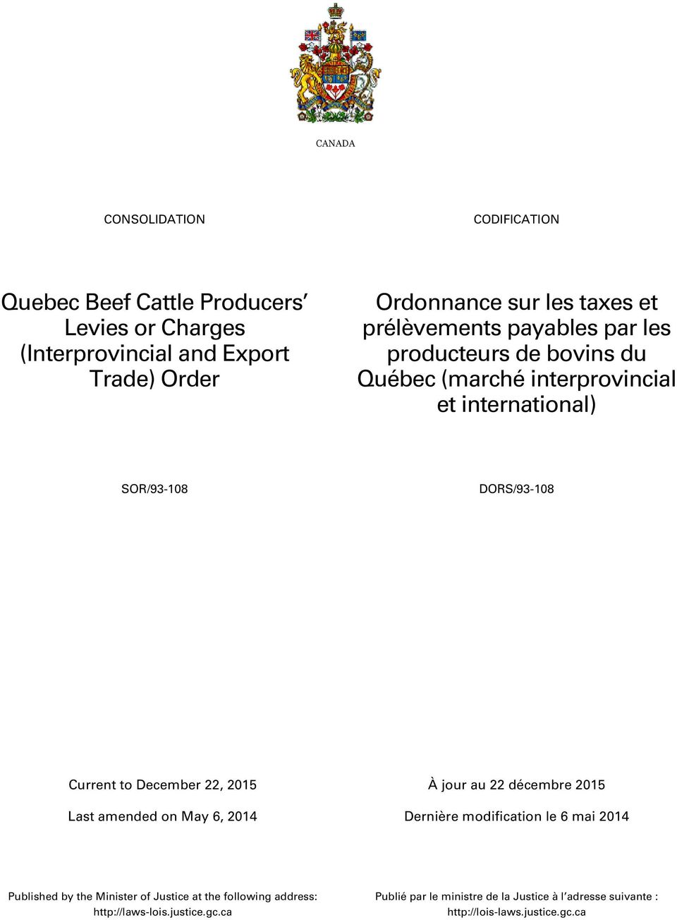 international) SOR/93-108 DORS/93-108 À jour au 22 décembre 2015 Published by the Minister of Justice at the following