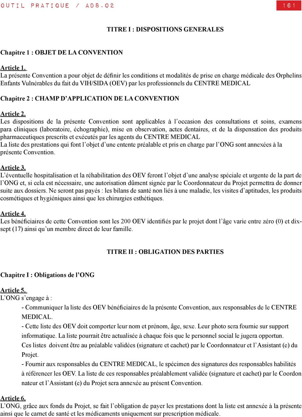 MEDICAL Chapitre 2 : CHAMP D APPLICATION DE LA CONVENTION Article 2.