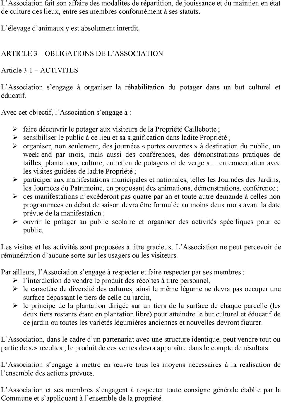 1 ACTIVITES L Association s engage à organiser la réhabilitation du potager dans un but culturel et éducatif.