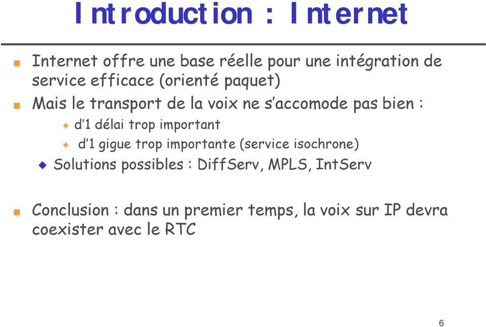 trop important d 1 gigue trop importante (service isochrone) Solutions possibles :