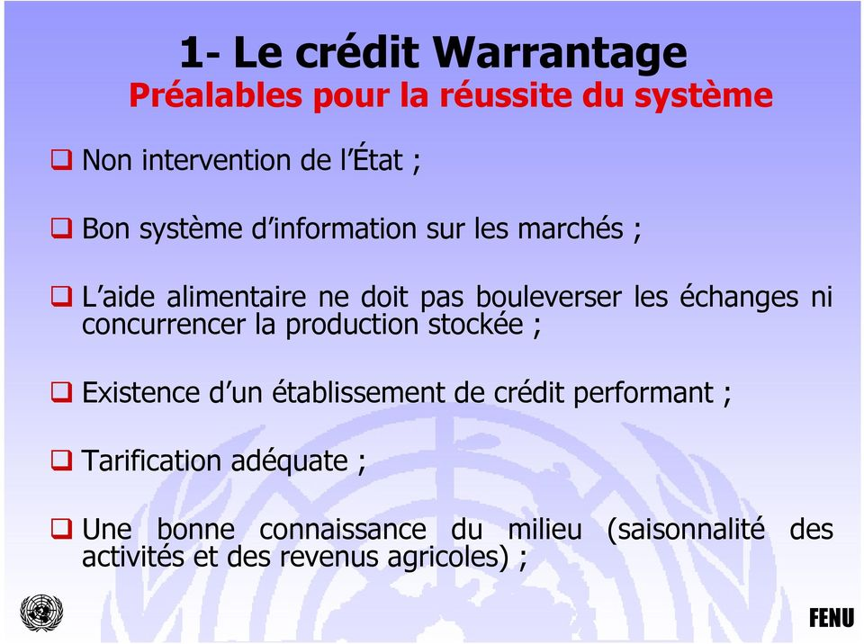 concurrencer la production stockée ; Existence d un établissement de crédit performant ;