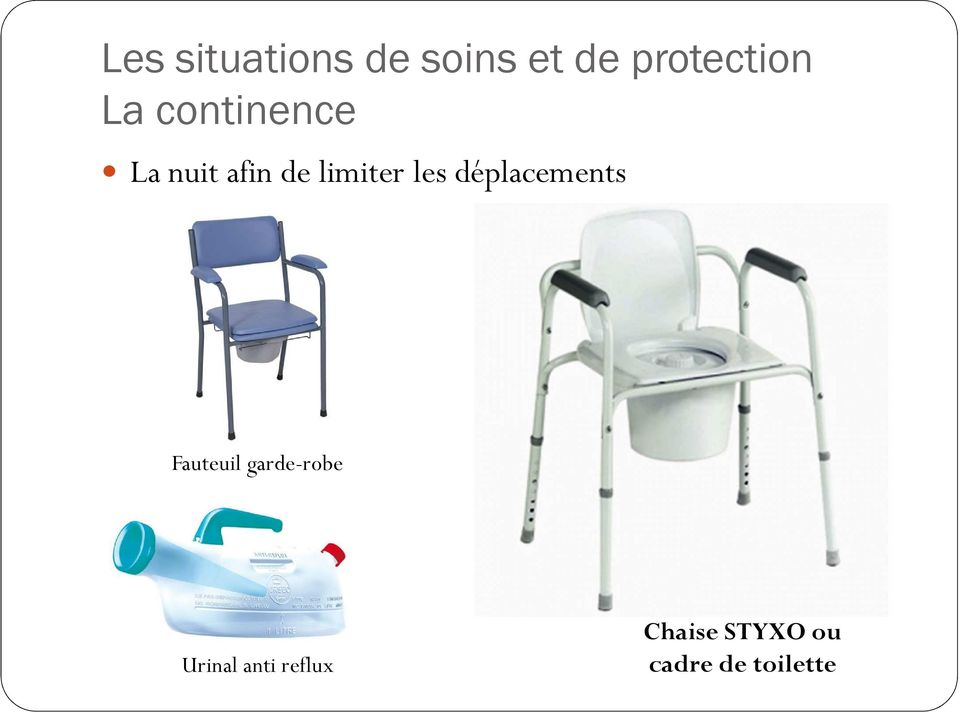 déplacements Fauteuil garde-robe Urinal