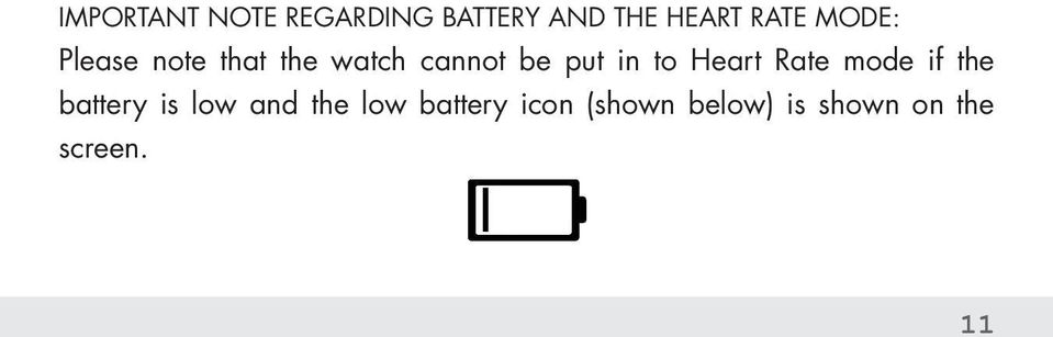 to Heart Rate mode if the battery is low and the