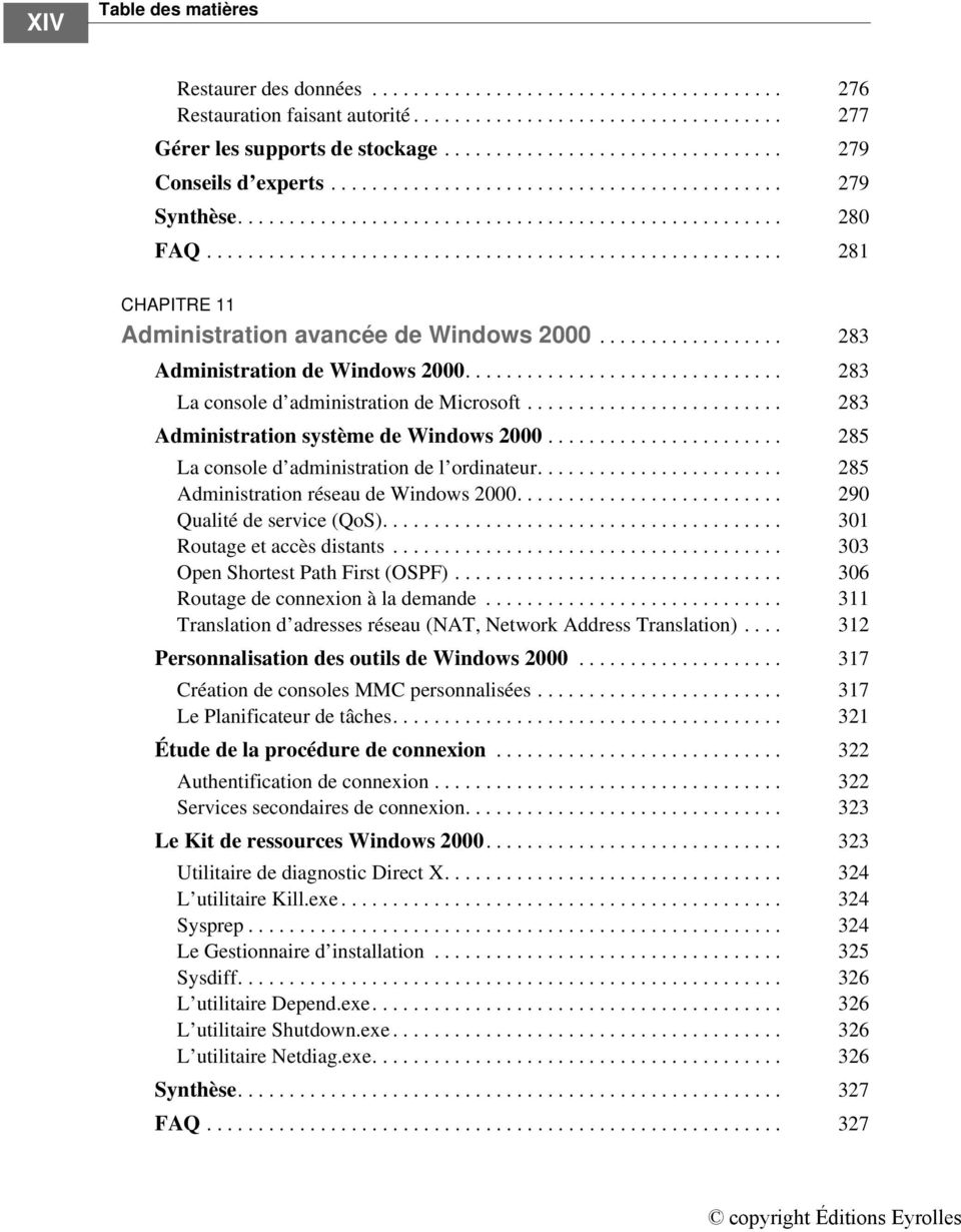 ....................................................... 281 CHAPITRE 11 Administration avancée de Windows 2000.................. 283 Administration de Windows 2000.
