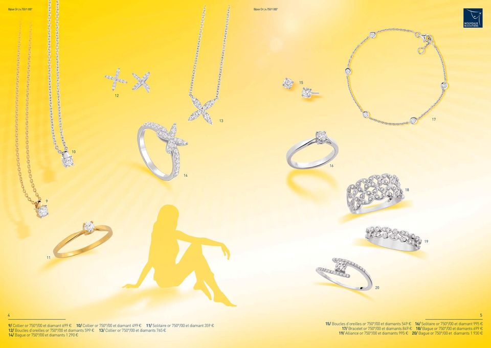14/ Bague or 750 /00 et diamants 1 290 15/ Boucles d oreilles or 750 /00 et diamants 549 16/ Solitaire or 750 /00 et diamant 995 17/ Bracelet