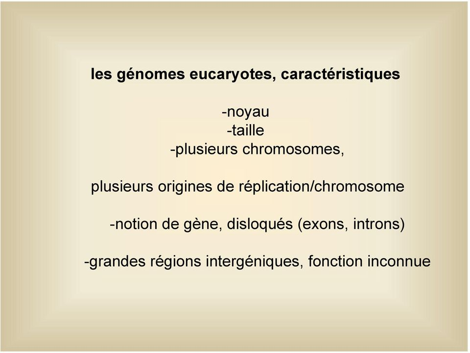 réplication/chromosome -notion de gène, disloqués