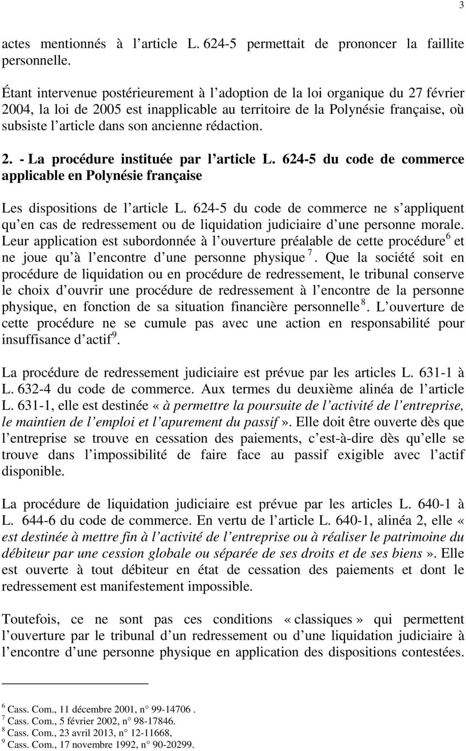 rédaction. 2. - La procédure instituée par l article L. 624-5 du code de commerce applicable en Polynésie française Les dispositions de l article L.