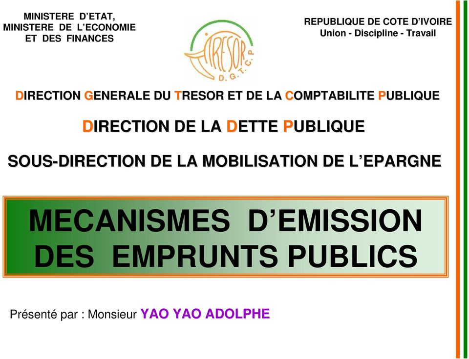 COMPTABILITE PUBLIQUE DIRECTION DE LA DETTE PUBLIQUE SOUS-DIRECTION DE LA
