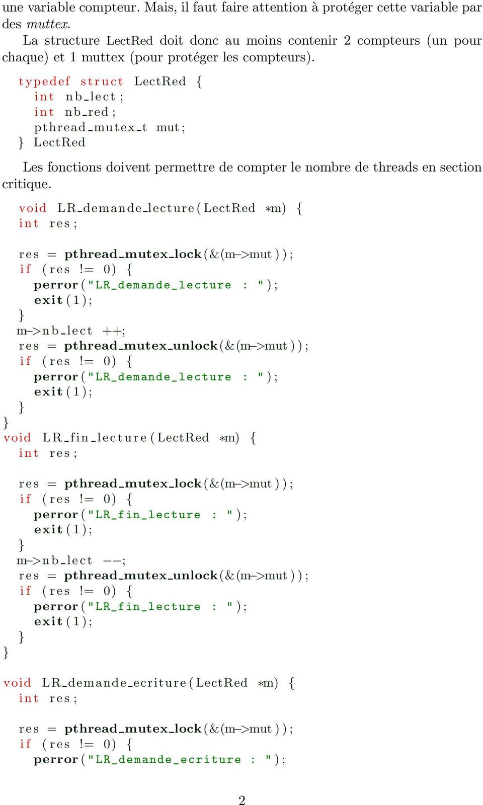 typedef struct LectRed { int nb lect ; int nb red ; pthread mutex t mut; LectRed Les fonctions doivent permettre de compter le