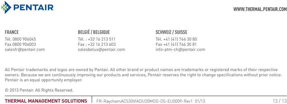 com All Pentair trademarks and logos are owned by Pentair. All other brand or product names are trademarks or registered marks of their respective owners.
