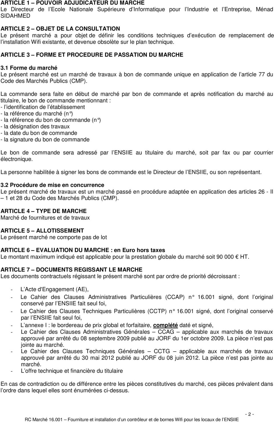 ARTICLE 3 FORME ET PROCEDURE DE PASSATION DU MARCHE 3.