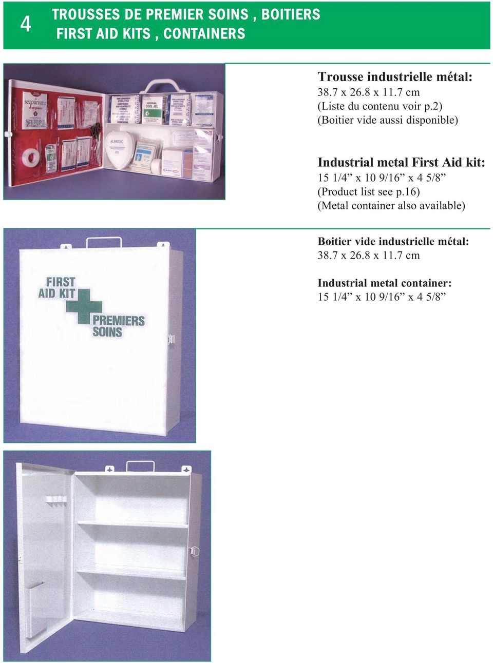 2) (Boitier vide aussi disponible) Industrial metal First Aid kit: 15 1/4 x 10 9/16 x 4 5/8