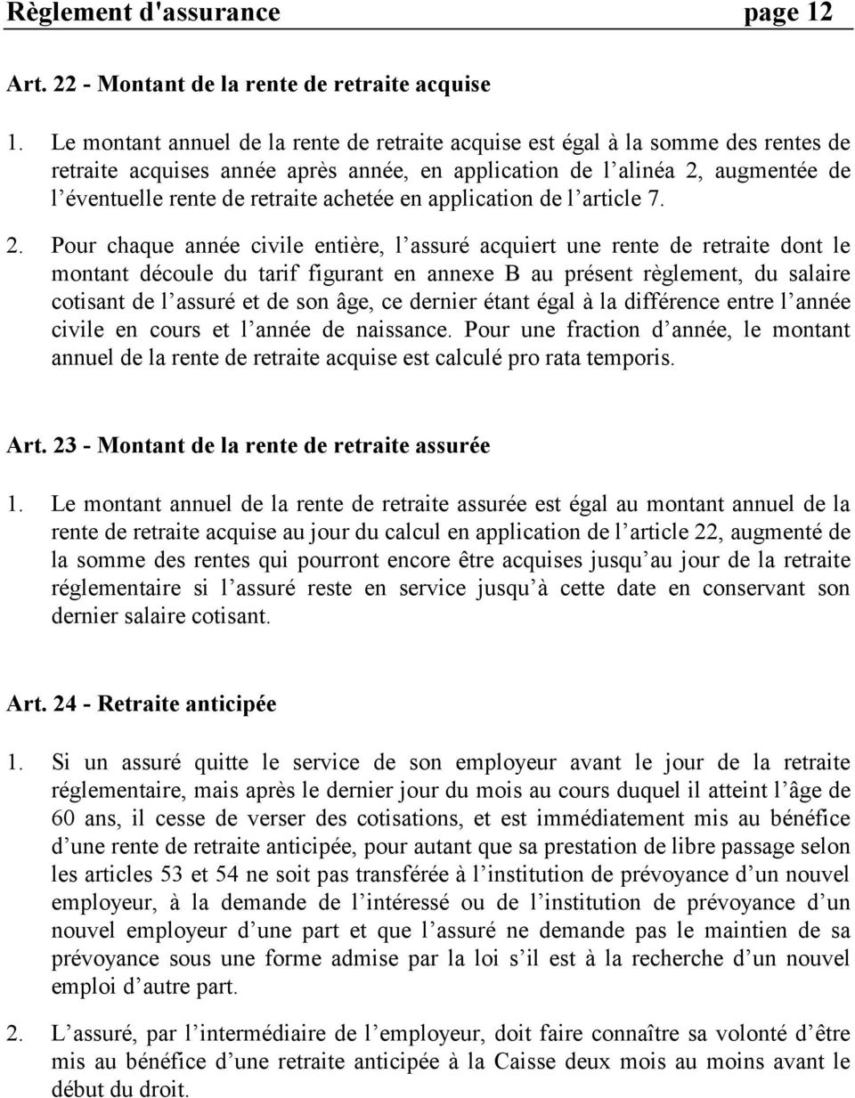 achetée en application de l article 7. 2.