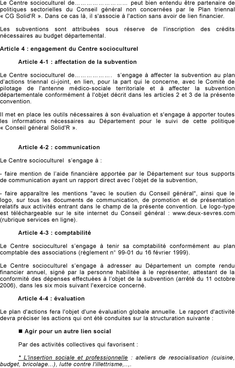 Article 4 : engagement du Centre socioculturel Article 4-1 : affectation de la subvention Le Centre socioculturel de.
