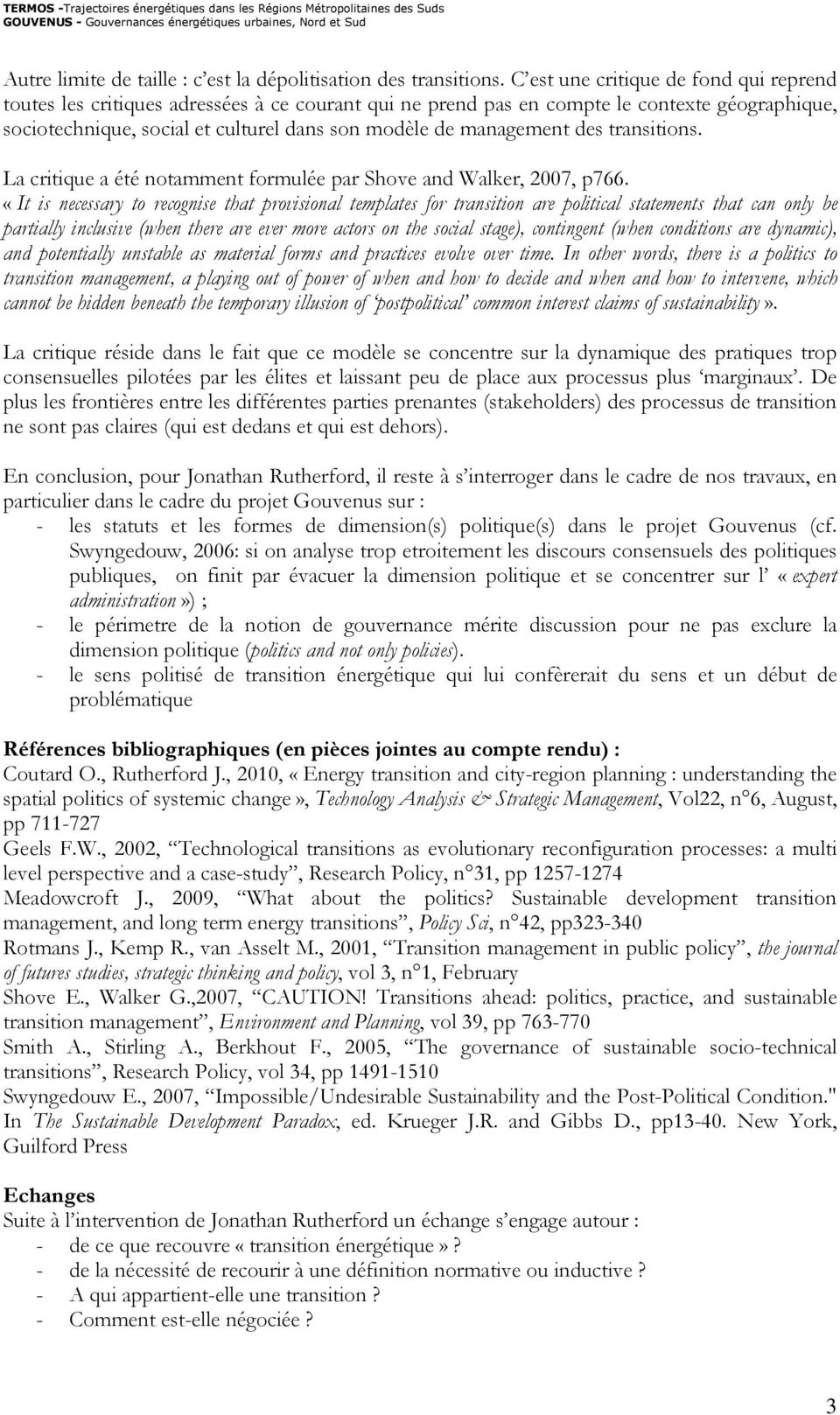management des transitions. La critique a été notamment formulée par Shove and Walker, 2007, p766.