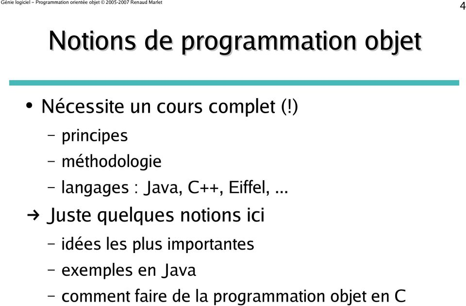 ) principes méthodologie langages : Java, C++, Eiffel,.