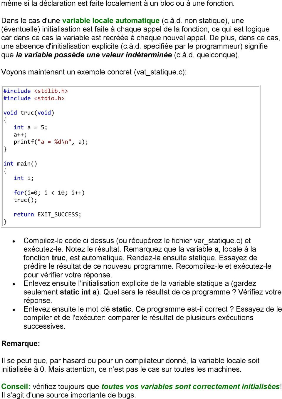 Voyons maintenant un exemple concret (vat_statique.c): #include <stdlib.h> #include <stdio.