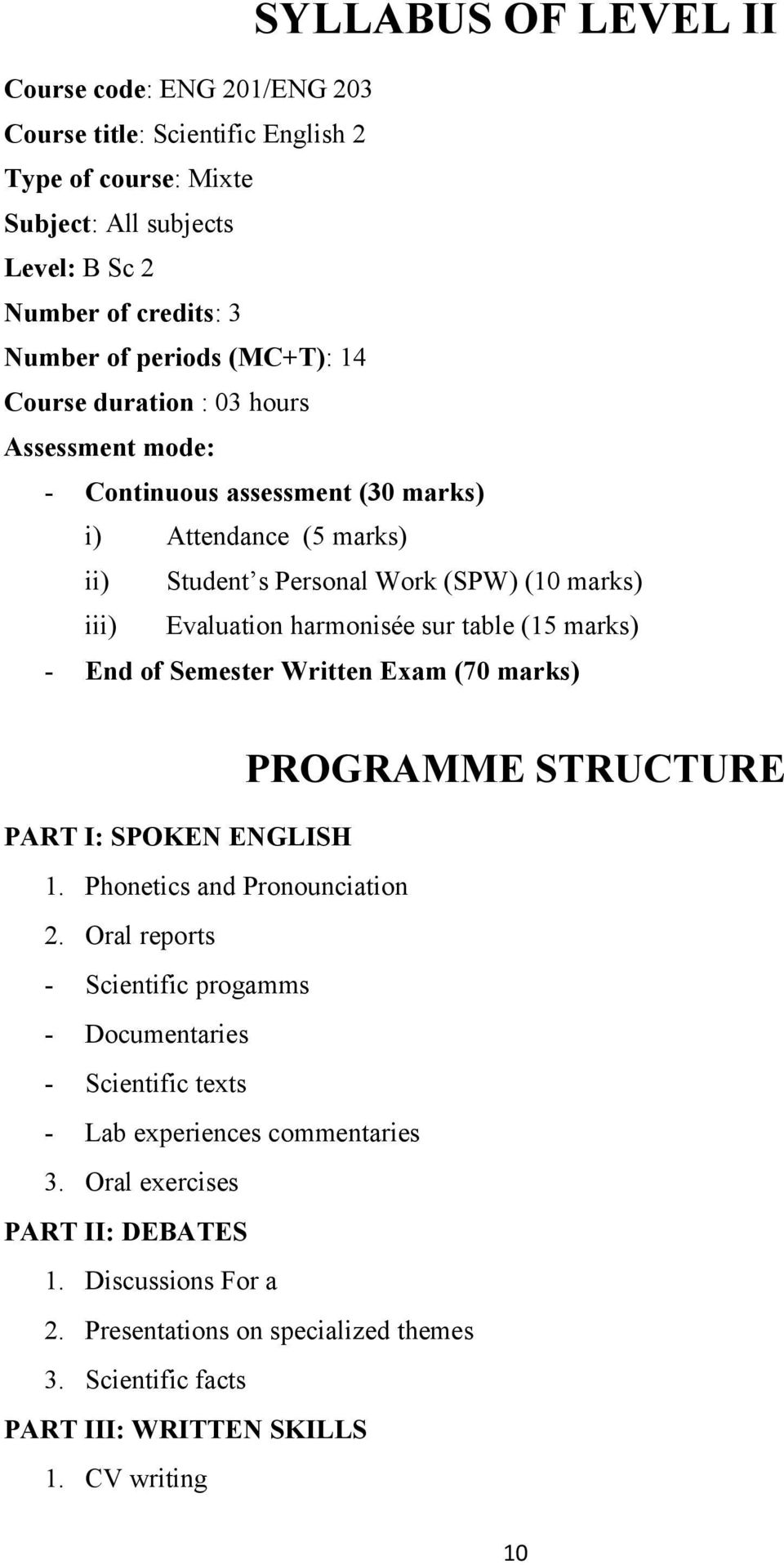 marks) - End of Semester Written Exam (70 marks) PART I: SPOKEN ENGLISH 1. Phonetics and Pronounciation 2.