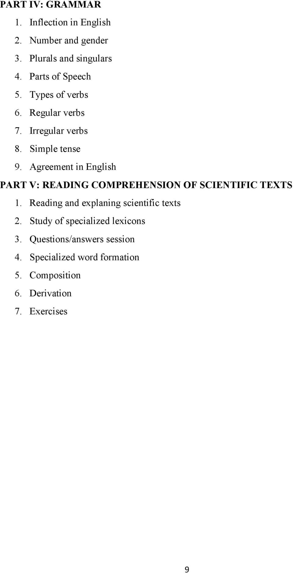 Agreement in English PART V: READING COMPREHENSION OF SCIENTIFIC TEXTS 1.