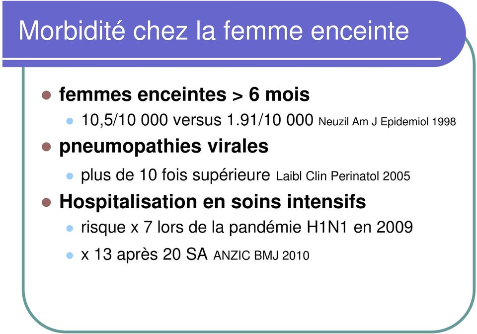 91/10 000 Neuzil Am J Epidemiol 1998 pneumopathies virales plus de 10 fois