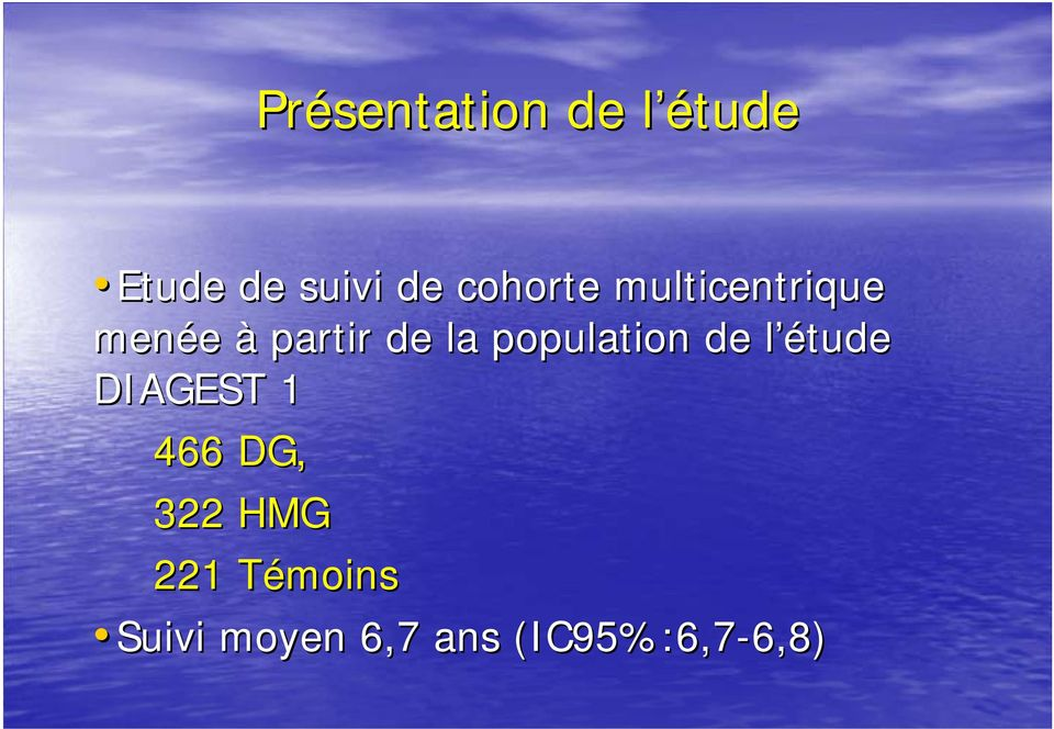 population de l étude DIAGEST 1 466 DG, 322