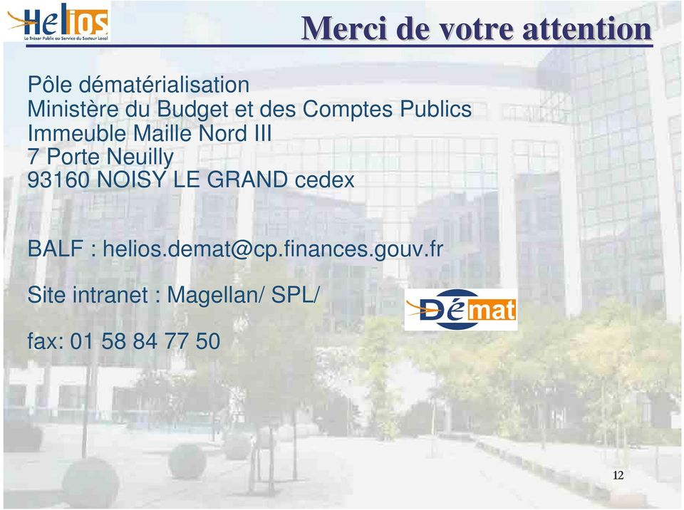 LE GRAND cedex Merci de votre attention BALF : helios.demat@cp.