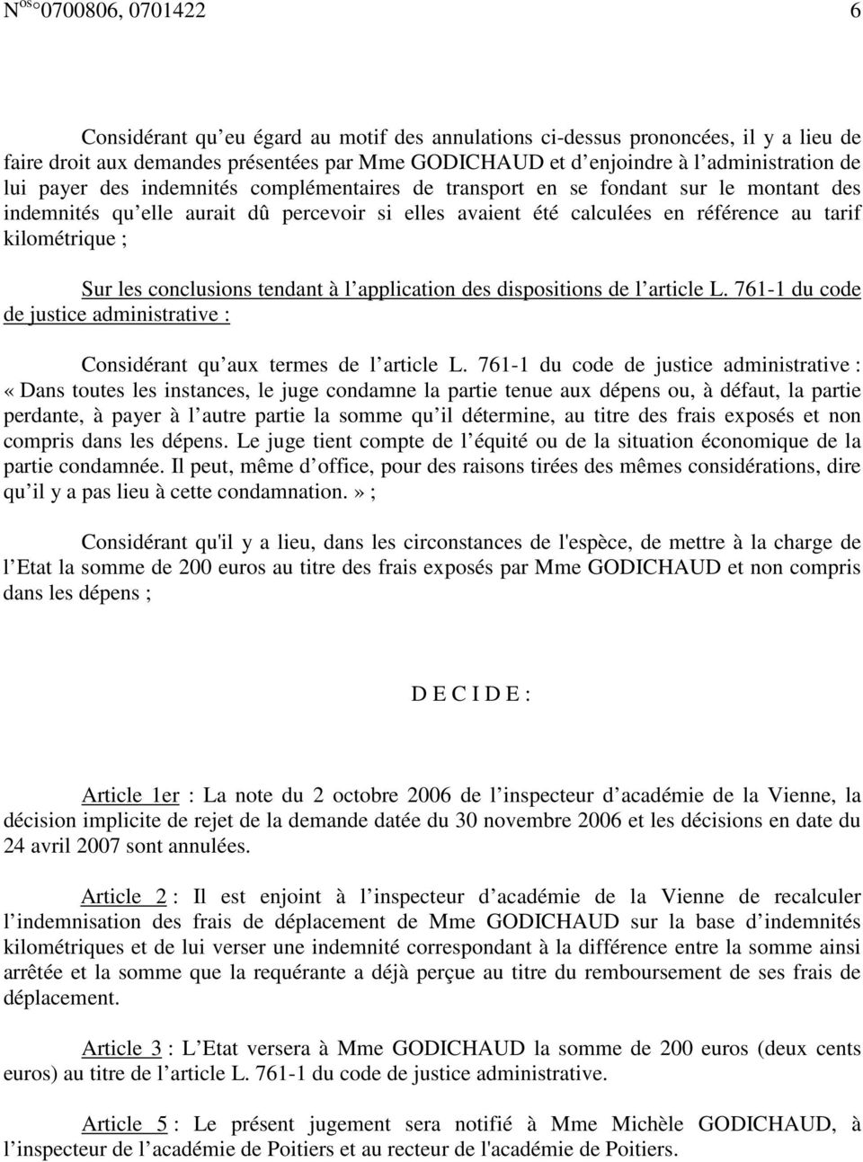 Sur les conclusions tendant à l application des dispositions de l article L. 761-1 du code de justice administrative : Considérant qu aux termes de l article L.