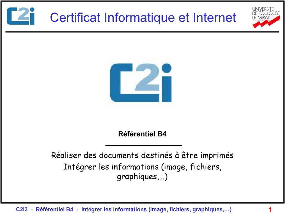 informations (image, fichiers, graphiques, ) C2i3 -
