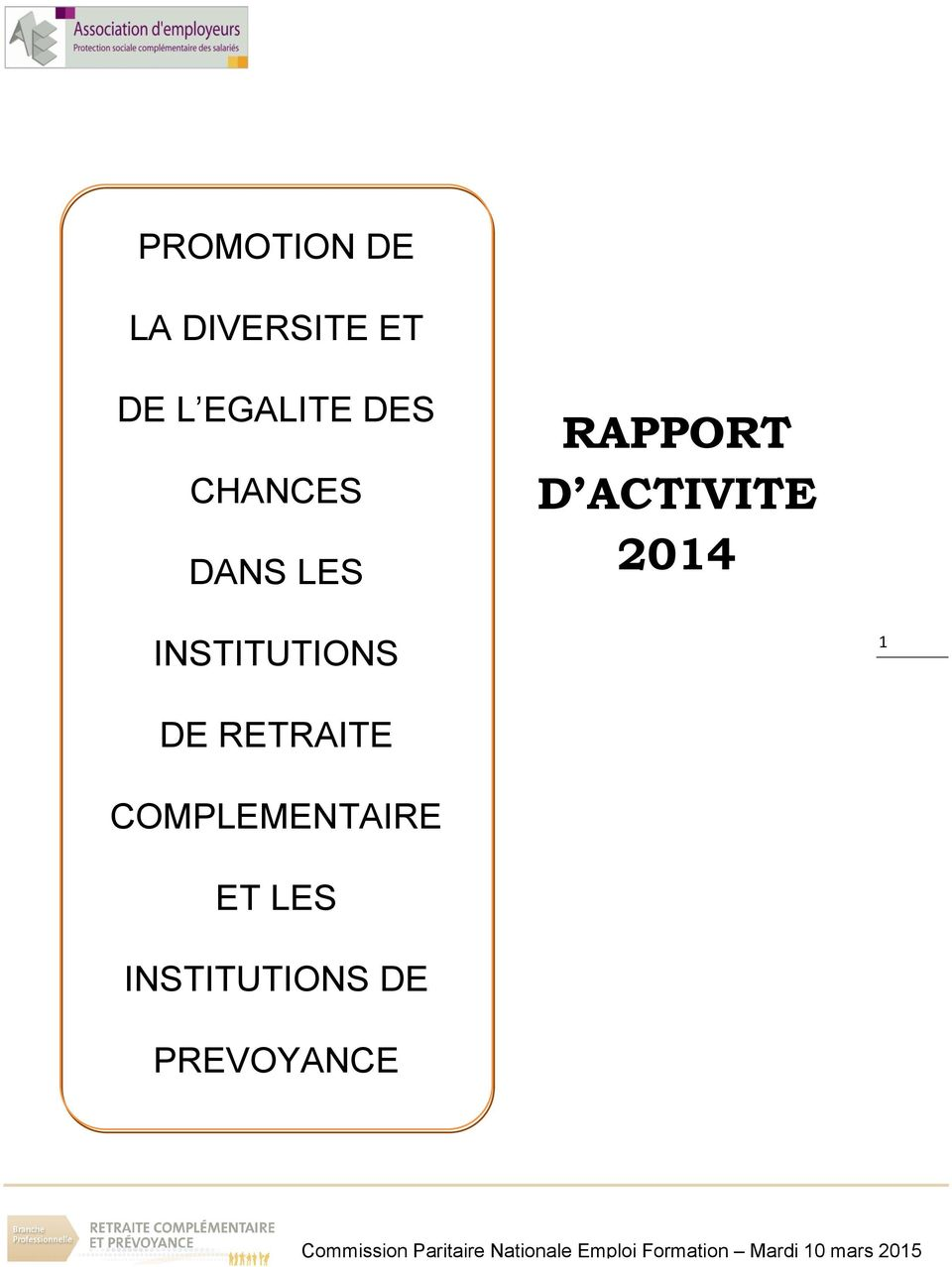 ACTIVITE 2014 INSTITUTIONS 1 DE RETRAITE