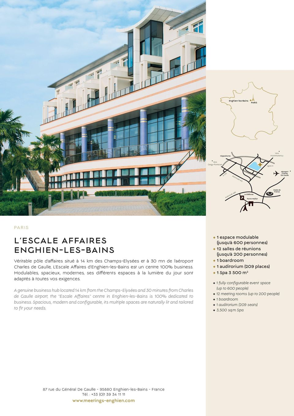 A genuine business hub located 14 km from the ChampsElysées and minutes from de Gaulle airport, the Escale Affaires centre in EnghienlesBains is 100% dedicated to business.