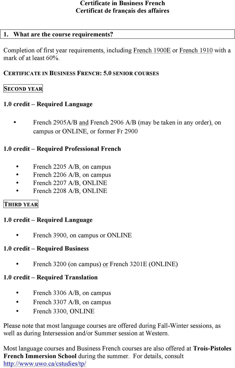 French 2905A/B and French 2906 A/B may be taken in any order), on campus or ONLINE, or former Fr 2900 1.