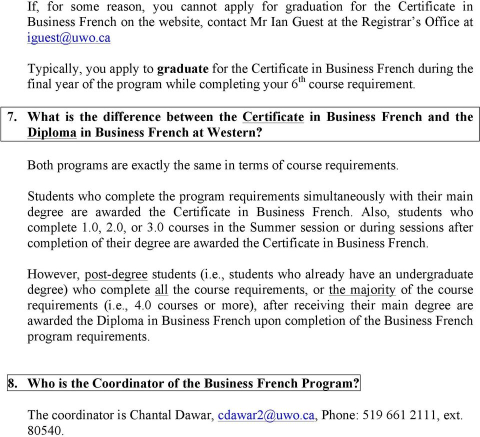 What is the difference between the Certificate in Business French and the Diploma in Business French at Western? Both programs are exactly the same in terms of course requirements.