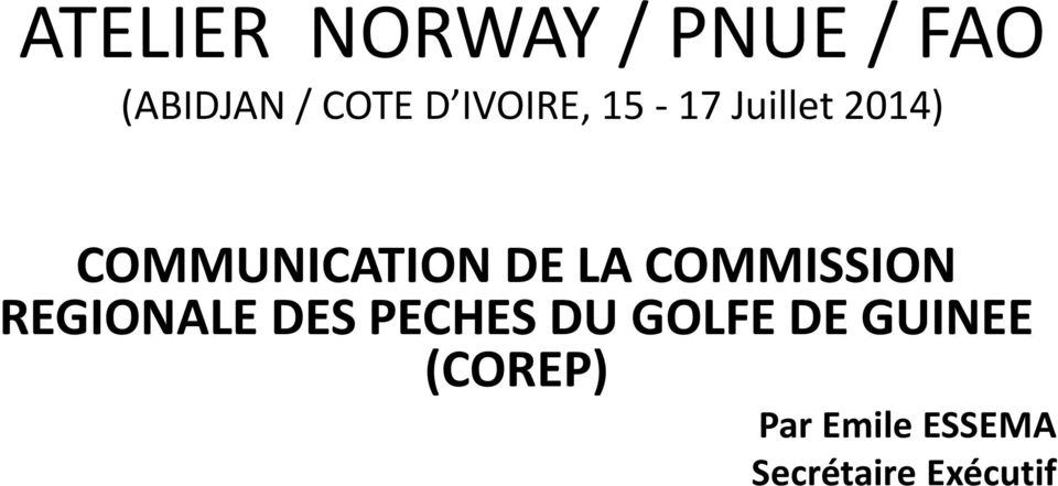 COMMISSION REGIONALE DES PECHES DU GOLFE DE
