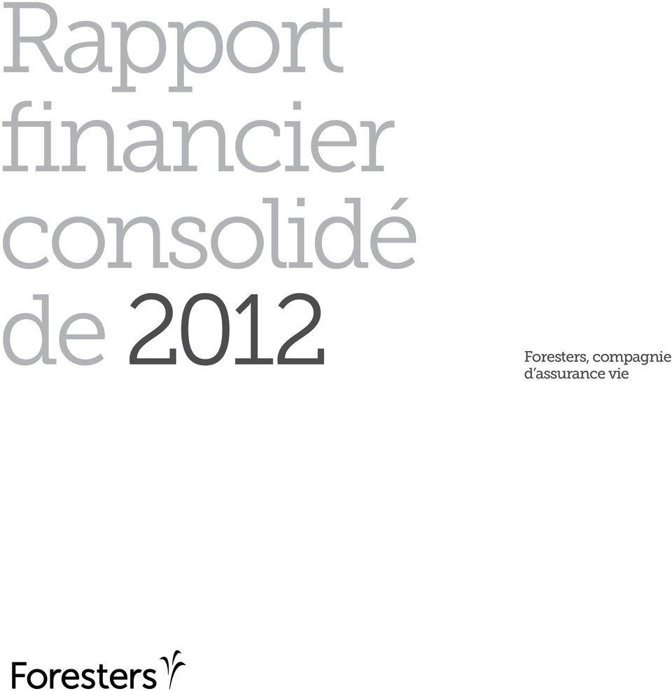 Report de 2012 Foresters, Life