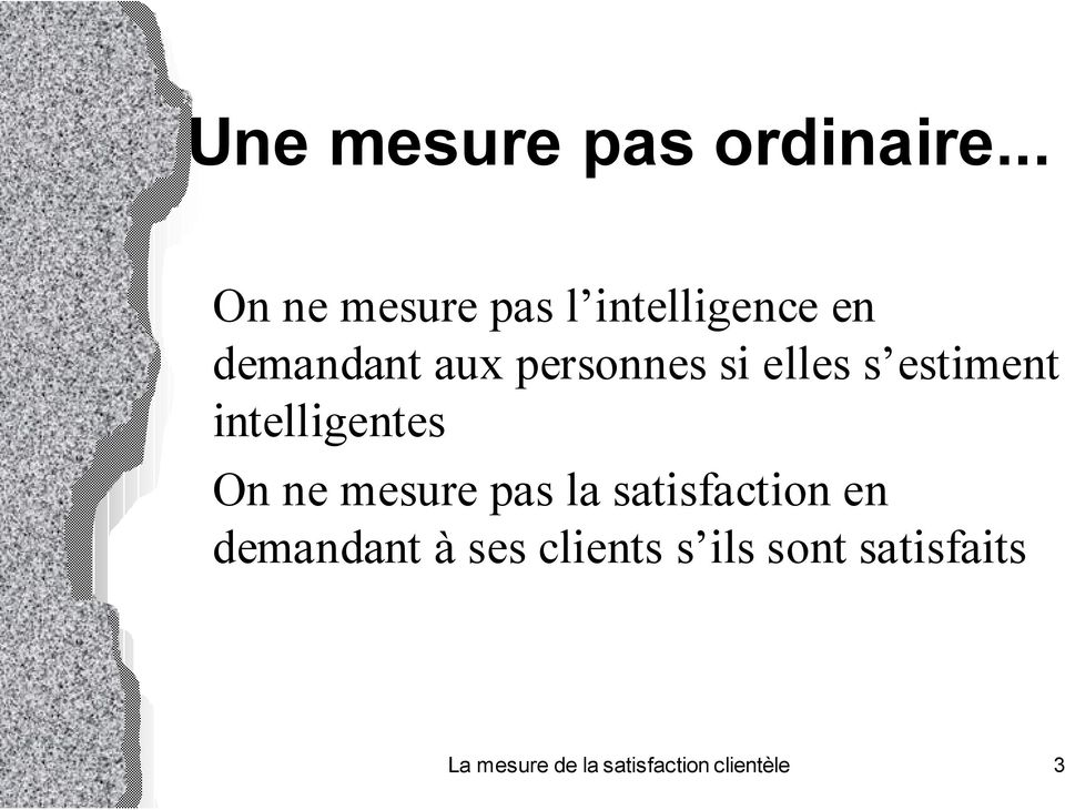 personnes si elles s estiment intelligentes On ne mesure pas