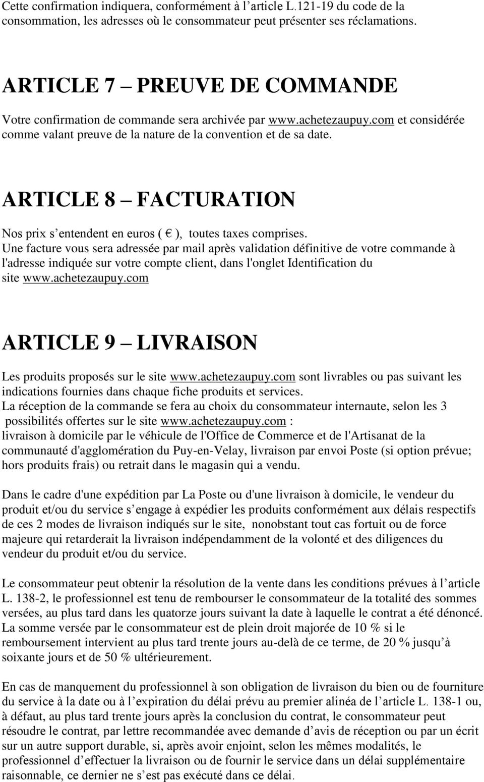 ARTICLE 8 FACTURATION Nos prix s entendent en euros ( ), toutes taxes comprises.