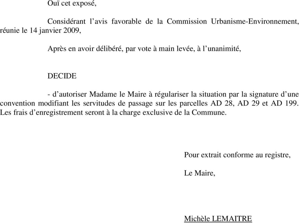 le Maire à régulariser la situation par la signature d une convention modifiant les servitudes de passage