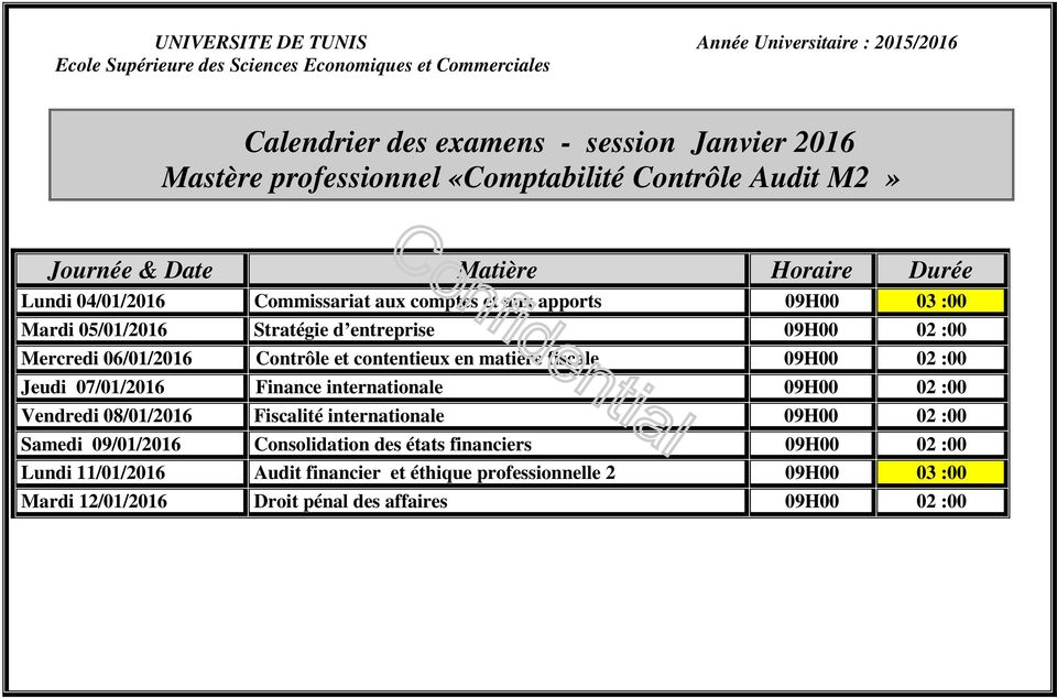 Finance internationale 09H00 02 :00 Vendredi 08/01/2016 Fiscalité internationale 09H00 02 :00 Samedi 09/01/2016 Consolidation des états
