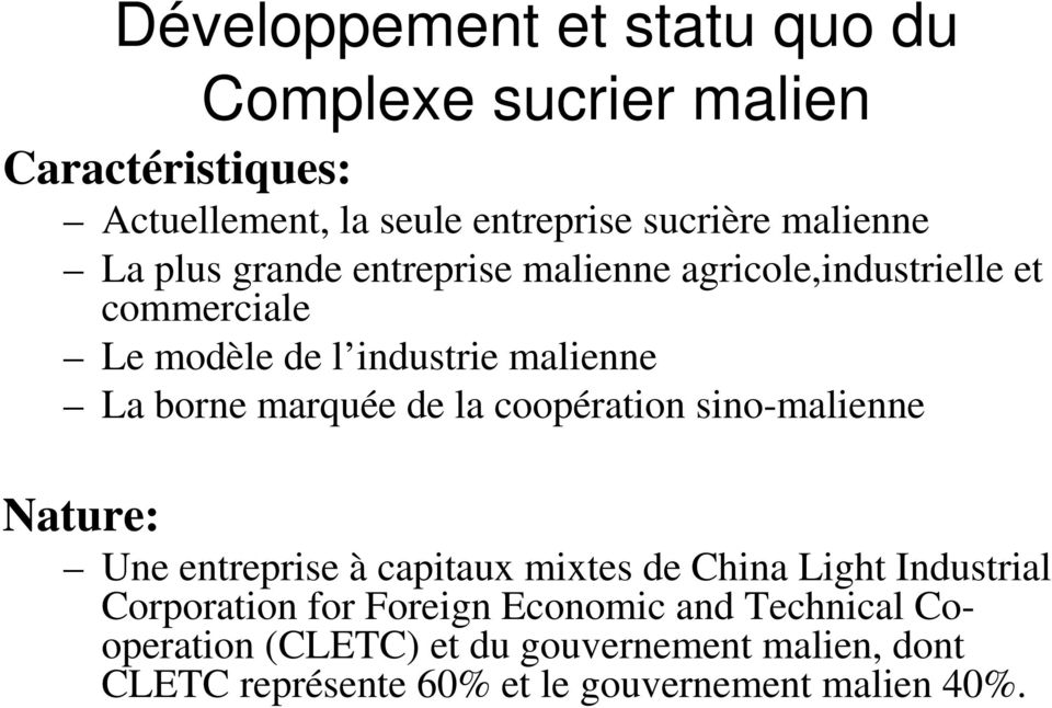 de la coopération sino-malienne Nature: Une entreprise à capitaux mixtes de China Light Industrial Corporation for Foreign