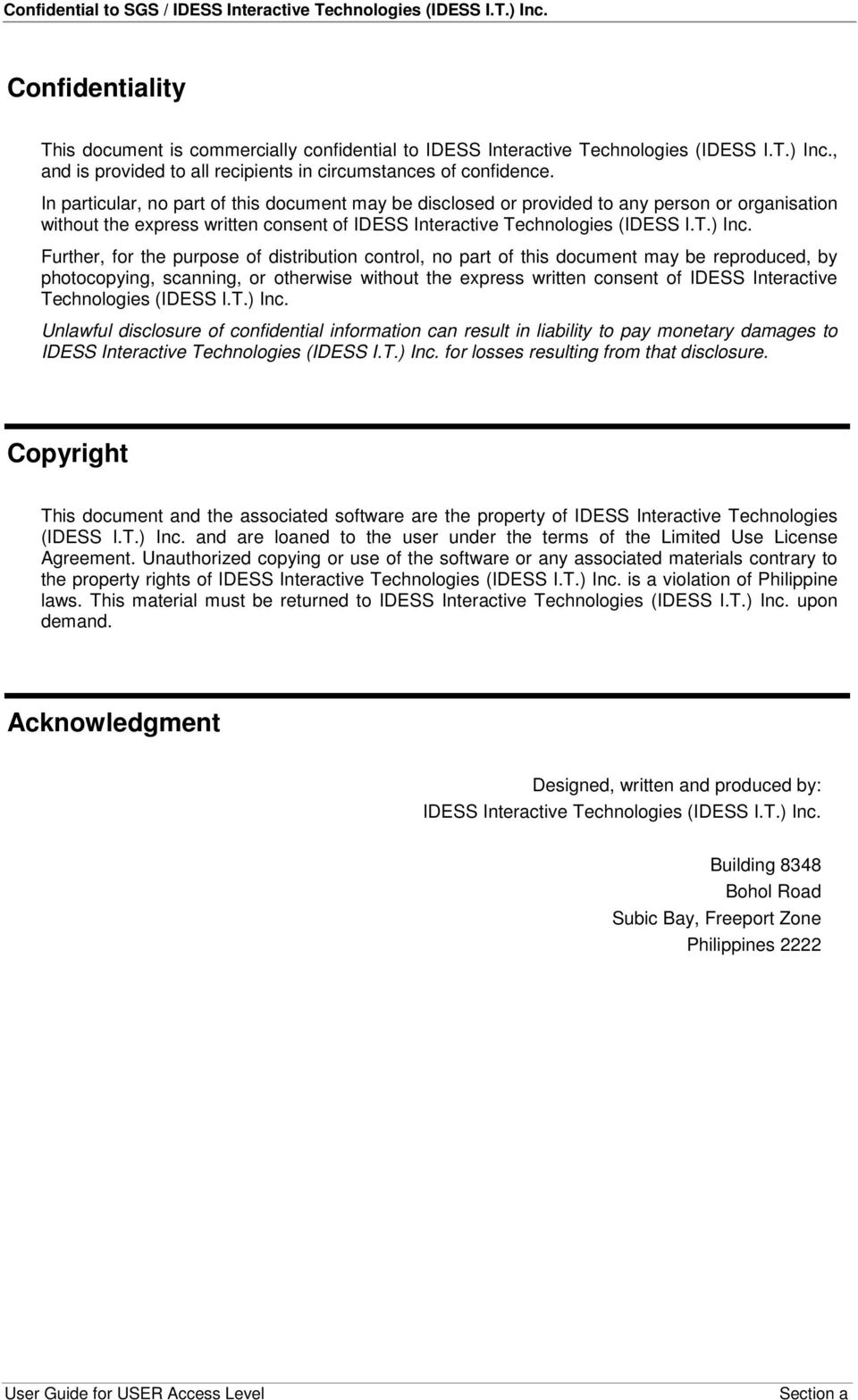 Further, for the purpose of distribution control, no part of this document may be reproduced, by photocopying, scanning, or otherwise without the express written consent of IDESS Interactive