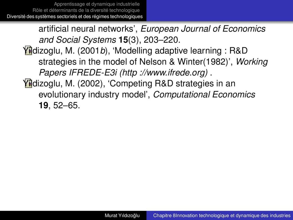 (2001b), Modelling adaptive learning : R&D strategies in the model of Nelson & Winter(1982),