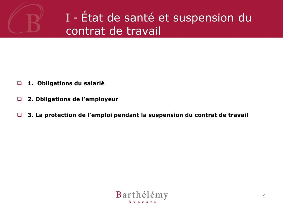 Obligations de l employeur 3.