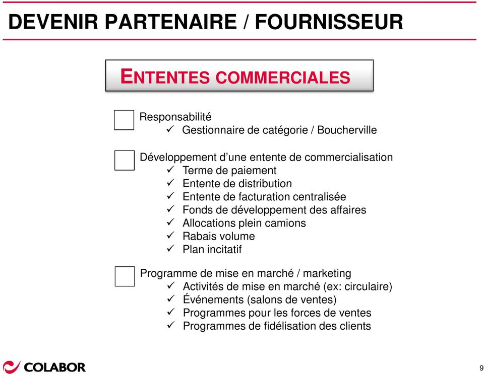 affaires Allocations plein camions Rabais volume Plan incitatif Programme de mise en marché / marketing Activités de mise