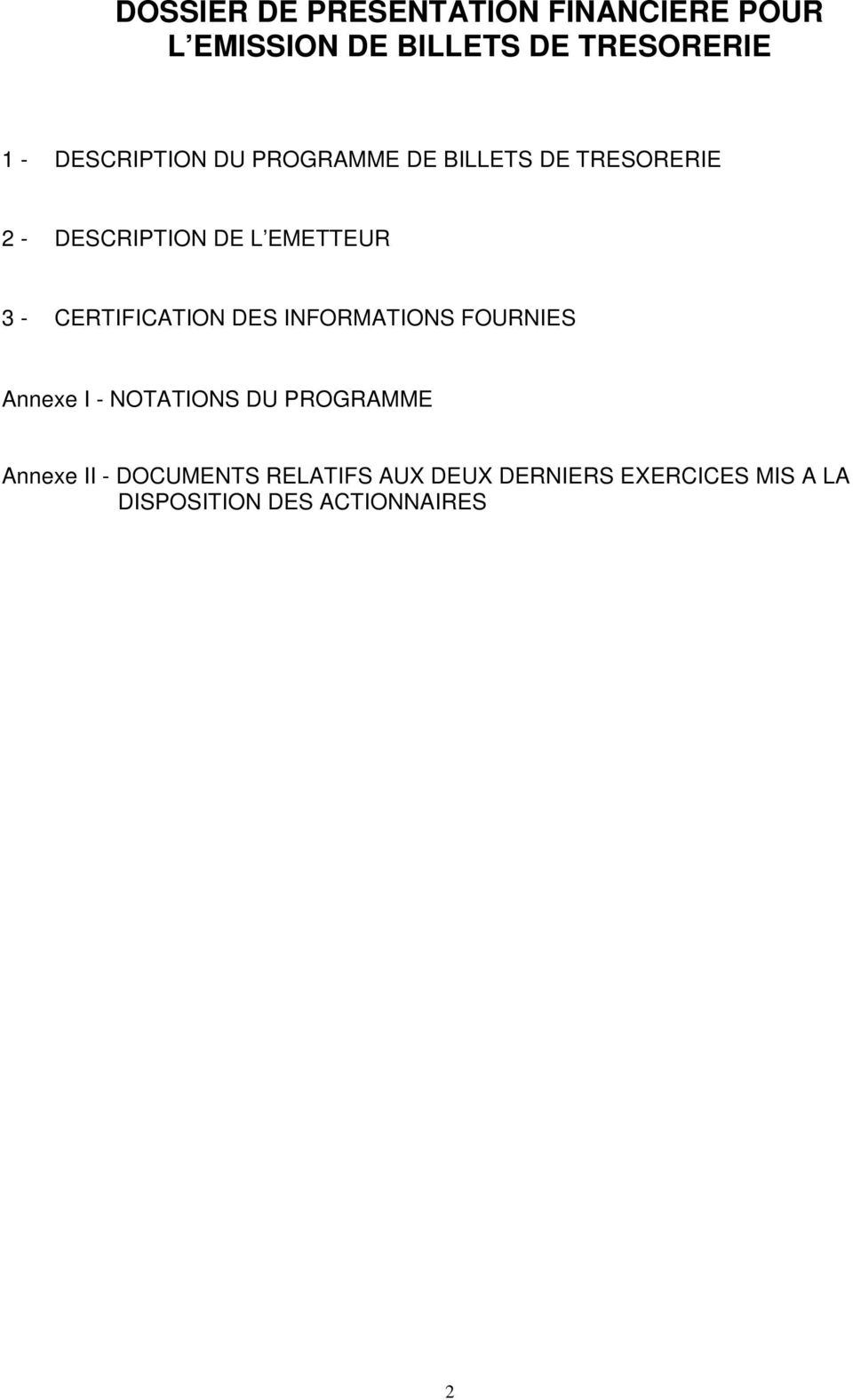 CERTIFICATION DES INFORMATIONS FOURNIES Annexe I - NOTATIONS DU PROGRAMME Annexe II