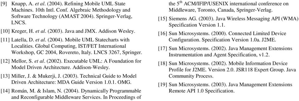 [12] Mellor, S. et al. (2002). Executable UML: A Foundation for Model Driven Architecture. Addison-Wesley. [13] Miller, J. & Mukerji, J. (2003).