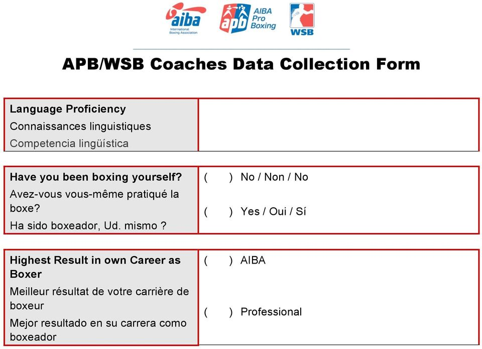( ) No / Non / No ( ) Yes / Oui / Sí Highest Result in own Career as Boxer Meilleur