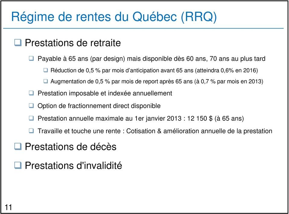 2013) Prestation imposable et indexée annuellement Option de fractionnement direct disponible Prestation annuelle maximale au 1er janvier 2013 :
