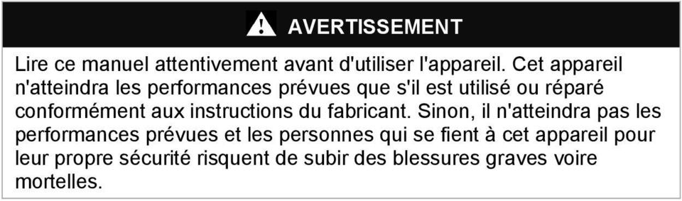aux instructions du fabricant.