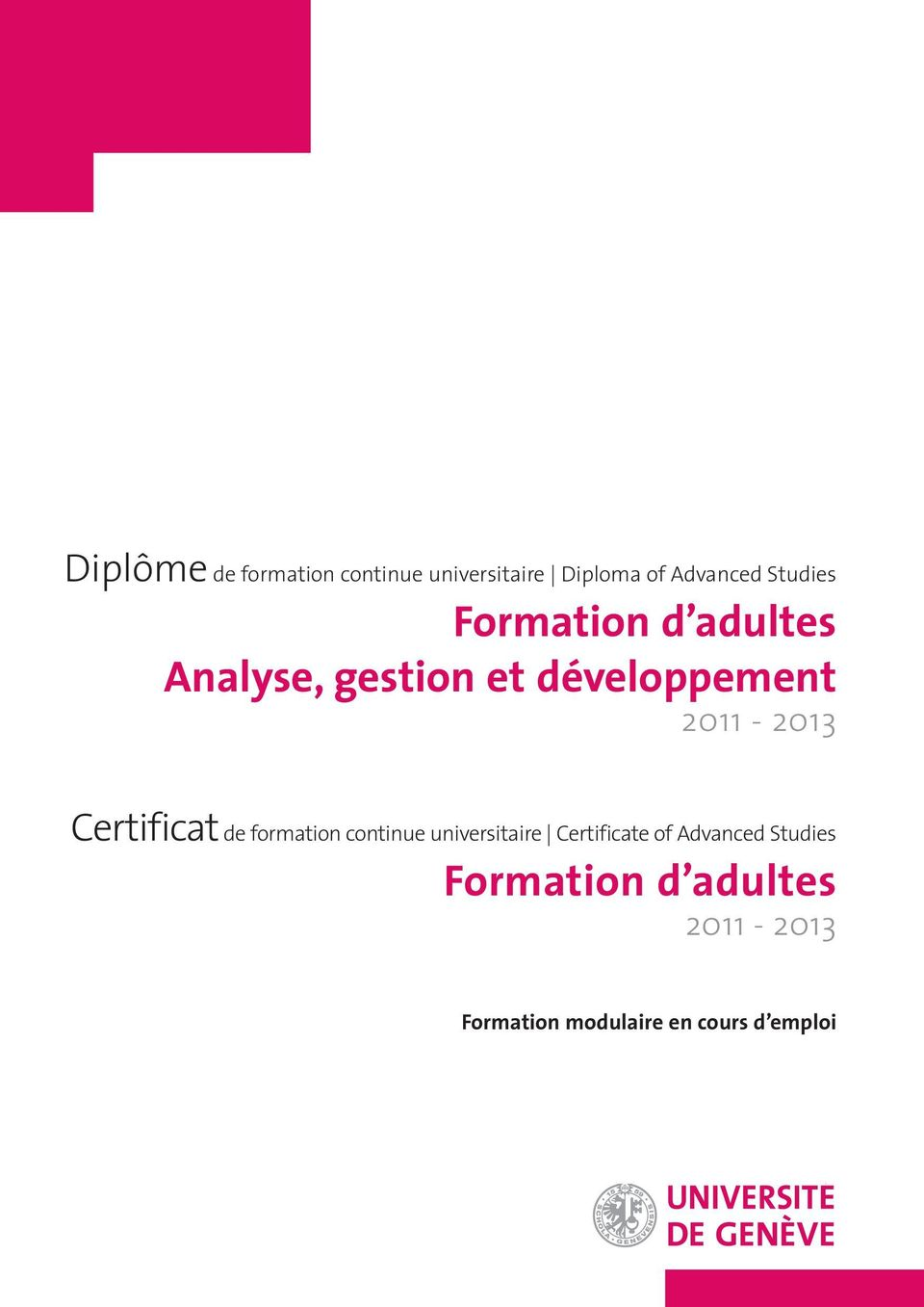 2011-2013 Certificatde formation continue universitaire Certificate of