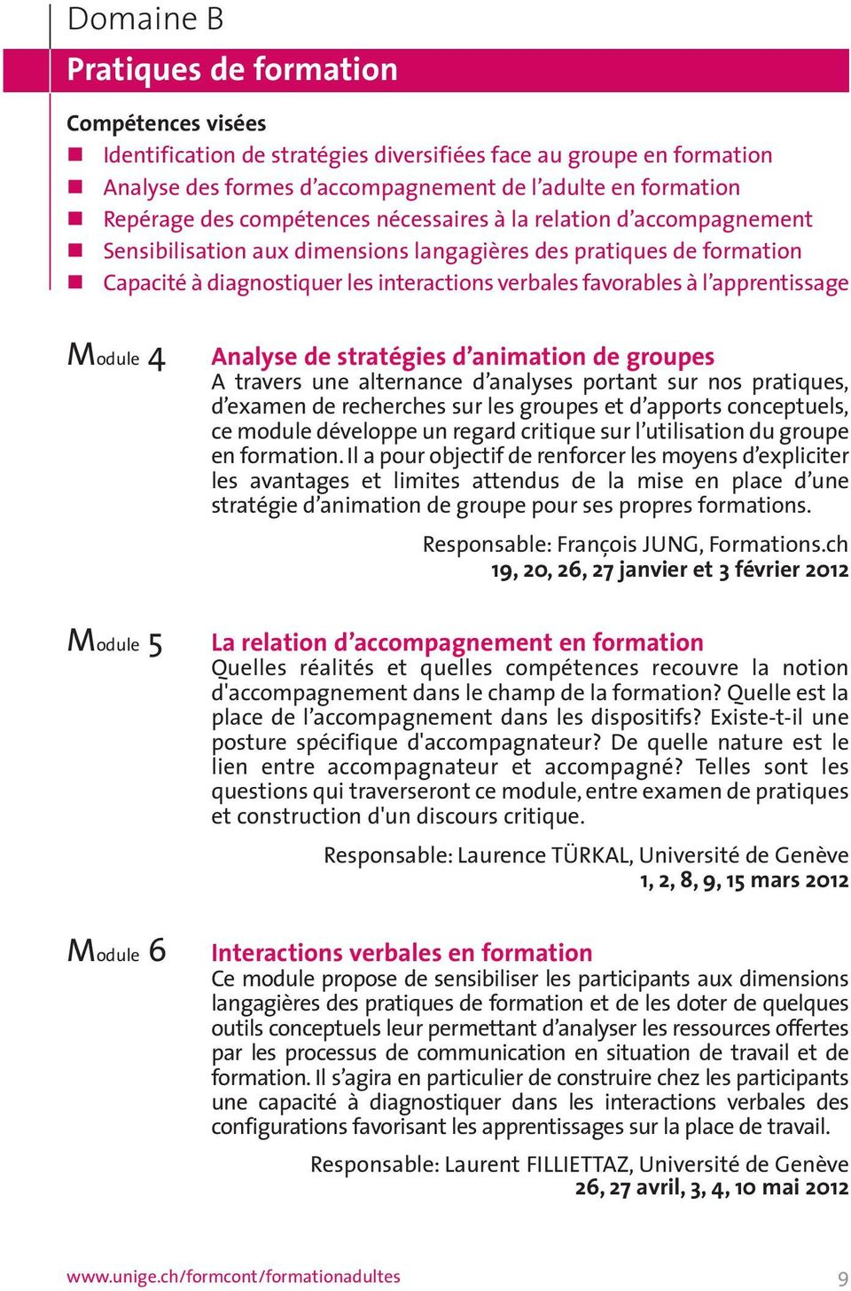 apprentissage Module 4 Analyse de stratégies d animation de groupes A travers une alternance d analyses portant sur nos pratiques, d examen de recherches sur les groupes et d apports conceptuels, ce